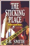 The Sticking Place, T. B. Smith, 1555716768