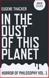 In the Dust of This Planet, Eugene Thacker, 184694676X