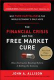 The Financial Crisis and the Free Market Cure 1st Edition