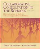 Collaborative Consultation in the Schools : Effective Practices for Students with Learning and Behavior Problems, Kampwirth, Thomas J. and Powers, Kristin M., 0132596776