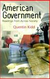 American Government : Readings from Across Society, Kidd, Quentin, 0321066774