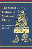 The Ghost Festival in Medieval China, Teiser, Stephen F., 0691026777