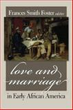 Love and Marriage in Early African America, Foster, Frances Smith, 1555536778
