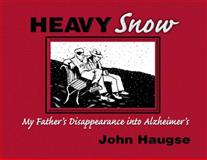 Heavy Snow, John Haugse and John E. Haugse, 1558746773