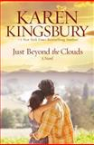 Just Beyond the Clouds, Karen Kingsbury, 1599956772