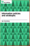Information Policies and Stratergies, Cornelius, Ian, 185604677X