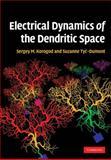 Electrical Dynamics of the Dendritic Space, Korogod, Sergiy Mikhailovich and Tyc-Dumont, Suzanne, 0521896770