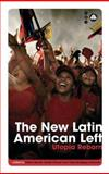 The New Latin American Left : Utopia Reborn, Rodriguez-Garavito, Cesar A. and Barrett, Patrick, 0745326773