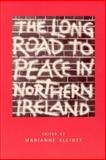 The Long Road to Peace in Northern Ireland : Lectures from the Institute of Irish Studies at Liverpool University, , 0853236771