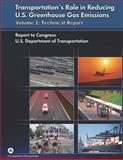 Transportation's Role in Reducing U. S. Greenhouse Gas Emissions Volume 2: Technical Report, U. S. Department U.S. Department of Transportation, 1493776770