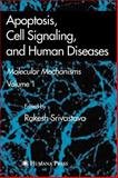 Apoptosis, Cell Signaling, and Human Diseases Vol. 1 : Molecular Mechanisms, , 1588296776