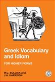 Greek Vocabulary and Idiom, Harrison, J. A. and Bullick, W. J., 1853996777