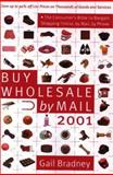 Buy Wholesale by Mail 2001, Gail Bradney, 0062736779