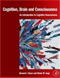 Cognition, Brain, and Consciousness : Introduction to Cognitive Neuroscience, , 0123736773