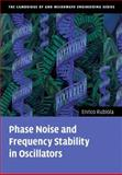 Phase Noise and Frequency Stability in Oscillators, Rubiola, Enrico, 0521886775