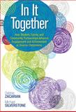 In It Together : How Student, Family, and Community Partnerships Advance Engagement and Achievement in Diverse Classrooms, Zacarian, Debbie and Silverstone, Michael, 1483316777