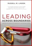 Leading Across Boundaries : Creating Collaborative Agencies in a Networked World, Linden, Russell M., 0470396776