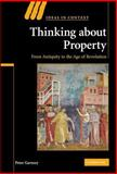 Thinking about Property : From Antiquity to the Age of Revolution, Garnsey, Peter, 052187677X