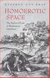 Homoerotic Space : The Poetics of Loss in Renaissance Literature, Guy-Bray, Stephen, 0802036775