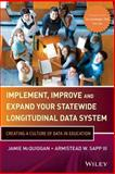 Implement, Improve, and Expand Your Statewide Longitudinal Data System, Armistead W. Sapp and Jamie McQuiggan, 1118466772