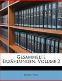 Gesammelte Erzählungen, Jakob Frey, 1149086777