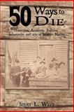50 Ways to Die, Jerry L. West, 1456746774