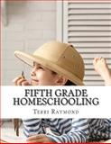 Fifth Grade Homeschooling, Terri Raymond and Greg Sherman, 1500366773