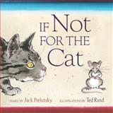 If Not for the Cat, Jack Prelutsky, 0060596775
