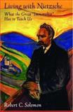 Living with Nietzsche, Robert C. Solomon, 0195306775