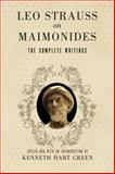 Leo Strauss on Maimonides : The Complete Writings, Strauss, Leo, 0226776778