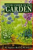 Over under in the Garden, Pat Schories, 0374356777