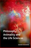 Philosophy, Animality and the Life Sciences, Khandker, Wahida, 0748676775