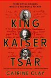 King, Kaiser, Tsar, Catrine Clay, 0802716776