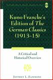Kuno Francke's Edition of the German Classics (1913-15) : A Critical and Historical Overview, Sammons, Jeffrey L., 1433106779