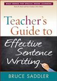 Teacher's Guide to Effective Sentence Writing, Saddler, Bruce, 1462506771