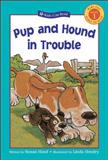 Pup and Hound in Trouble, Susan Hood, 1553376773