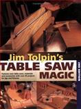 Jim Tolpin's Table Saw Magic, Jim Tolpin, 1558706771
