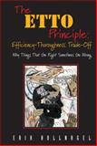 The ETTO Principle : Efficiency-Thoroughness Trade-Off - Why Things That Go Right Sometimes Go Wrong, Hollnagel, Erik, 0754676773