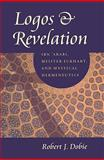 Logos and Revelation : Ibn 'Arabi, Meister Eckhart, and Mystical Hermeneutics, Dobie, Robert J., 081321677X