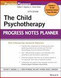 The Child Psychotherapy Progress Notes Planner, Jongsma, Arthur E. and Peterson, L. Mark, 1118066774