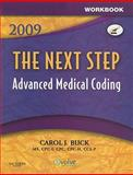 Workbook for the Next Step, Advanced Medical Coding 2009 Edition, Buck, Carol J., 1416056777