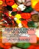 Murrine from Murano, Adrian Odell, 1493596772