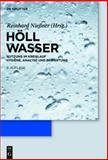 Wasser : Nutzung im Kreislauf: Hygiene, Analyse und Bewertung, Höll, Karl, 3110226774