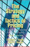 The Strategy and Tactics of Pricing : A Guide to Growing More Profitably, Hogan, John and Nagle, Thomas T., 0131856774