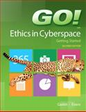 GO! Ethics in Cyberspace Getting Started 2nd Edition