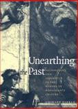Unearthing the Past : Archaeology and Aesthetics in the Making of Renaissance Culture, Barkan, Leonard, 0300076770