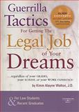 Guerrilla Tactics for Getting the Legal Job of Your Dreams, Walton, Kimm Alayne, 0314176772