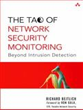 The Tao of Network Security Monitoring : Beyond Intrusion Detection, Bejtlich, Richard, 0321246772