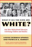 What If All the Kids Are White?, Louise Derman Sparks and Patricia G. Ramsey, 0807746770