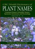 CRC World Dictionary of Plant Names : Common Names, Scientific Names, Eponyms, Synonyms, and Etymology, Quattrocchi, Umberto, 084932677X
